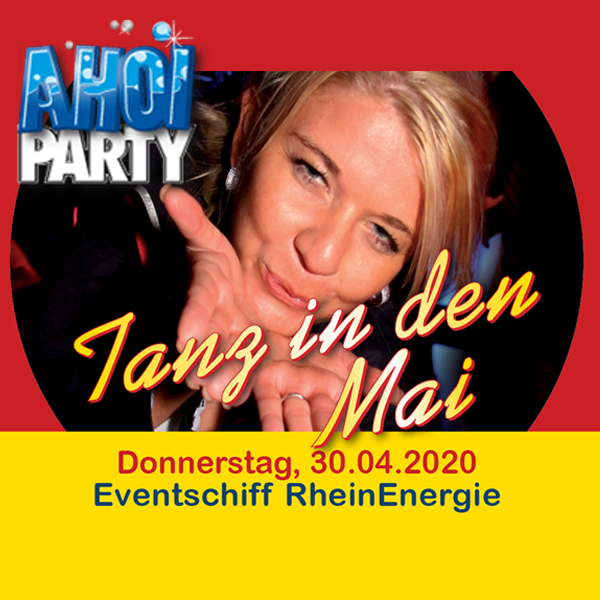 AHOI-Party Tanz in den Mai 30.04.2020 Köln
