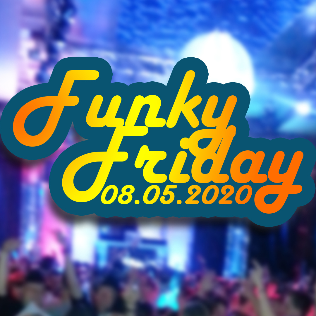 Funky Friday Düsseldorf 08.05.2020