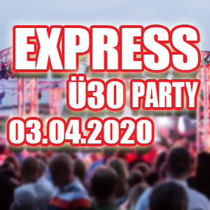 Express-Ü30-Party 03.04.2020 ab Köln